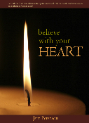 Faith Series: Believe with Your Heart