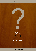 Faith Series- How Faith Comes